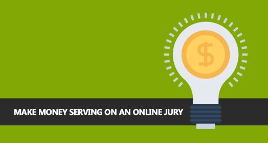 Make Money Serving on an Online Jury