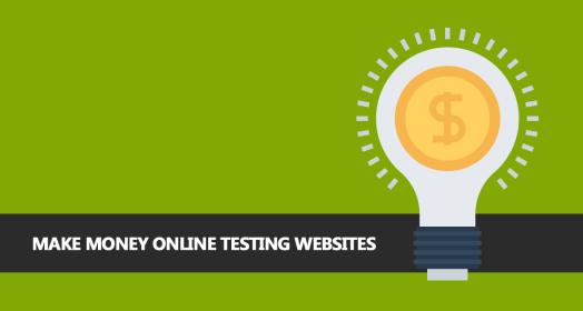 Make Money Online Testing Websites